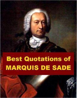 Best Quotations of Marquis de Sade