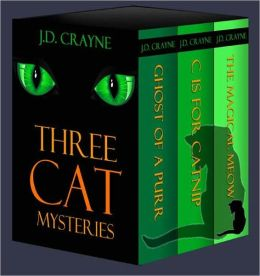 THREE CAT MYSTERIES: C IS FOR CATNIP, GHOST OF A PURR, MAGICAL MEOW