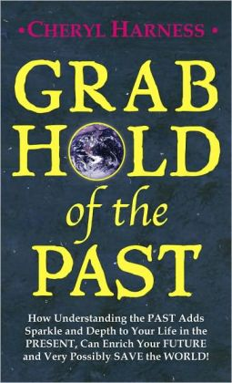 Grab Hold of the PAST