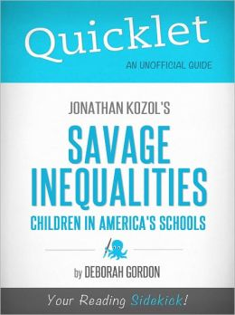 Quicklet on Jonathan Kozol's Savage Inequalities: Children in America's Schools