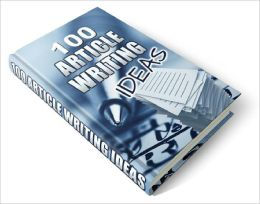 100 Article Writing Ideas This ebook will give you 100 article writing profit ideas