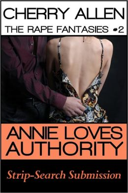 Annie Loves Authority, Strip-Search Submission