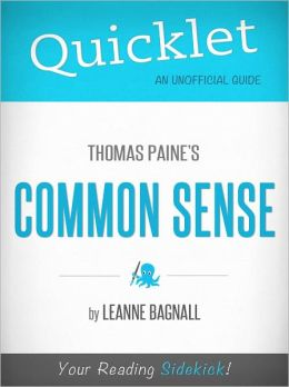 Quicklet on Thomas Paine's Common Sense (Cliffsnotes-Like Book Summary & Commentary)