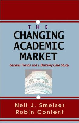 The Changing Academic Market: General Trends and a Berkeley Case Study
