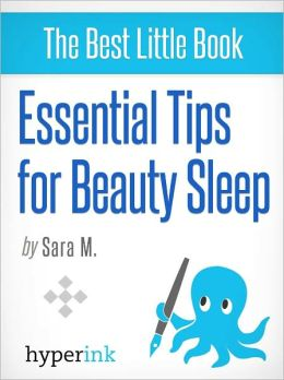 Essential Tips for Beauty Sleep