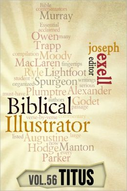 The Biblical Illustrator - Vol. 56 - Pastoral Commentary on Titus