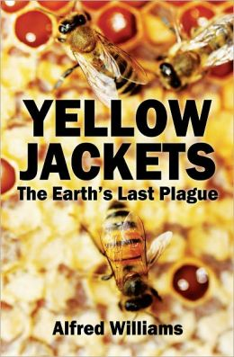 Yellow Jackets the Earth's Last Plague