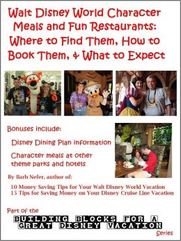 Walt Disney World Character Meals and Fun Restaurants: Where to Find Them, How to Book Them, and What to Expect