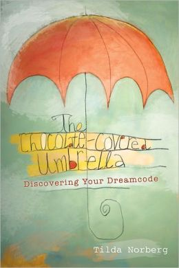 The Chocolate-Covered Umbrella: Discovering Your Dreamcodes