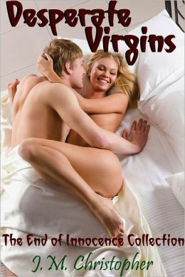 Desperate Virgins: End of Innocence Collection (Erotica)