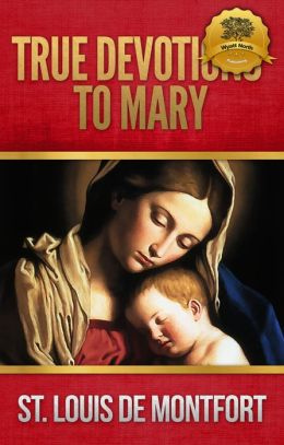 True Devotions of the Blessed Virgin Mary - Enhanced