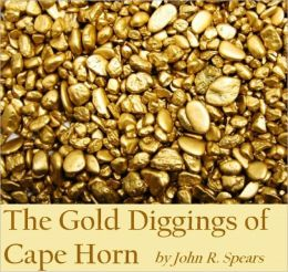 The Gold Diggings of Cape Horn (Illustrated)