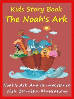 Kids Story Book Noahs Ark : The Noahs Ark And Its Importance
