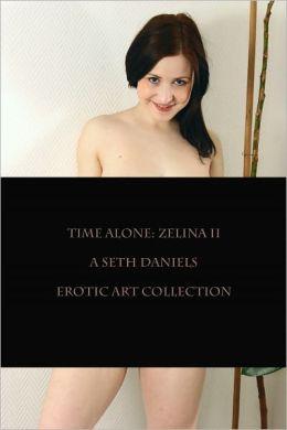Time Alone: Zelina II - A Seth Daniels Erotic Art Archive