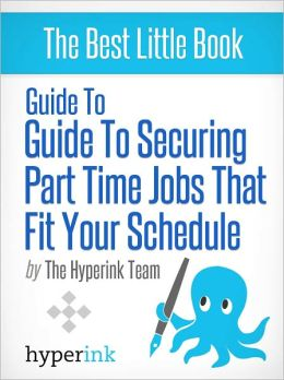 Guide to Securing Part-Time Jobs that Fit Your Schedule