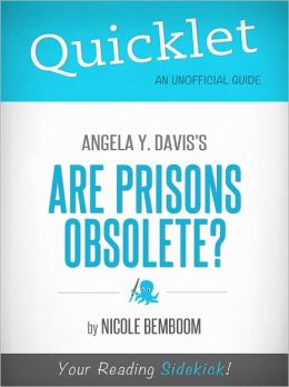 Quicklet on Angela Y. Davis's Are Prisons Obsolete? (Cliffsnotes-Like Book Summary & Commentary)