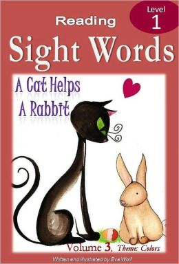A CAT HELPS A RABBIT: A Sight Words Book