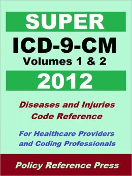Super ICD-9-CM Volumes 1 & 2 (Diseases and Injuries)