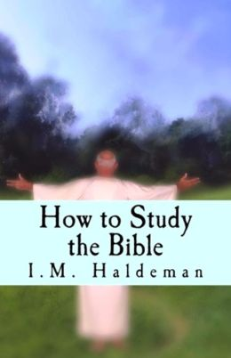 How to Study the Bible ( religion, religious, bible, Lord, commandments, history,, historical, teachings, budda, theology, chicken soup, preacher, reverend, Jesus )