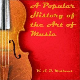 A Popular History of the Art of Music (Illustrated)