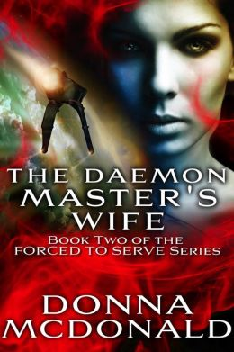 The Demon Master's Wife (Book 2 of the Forced To Serve Series)