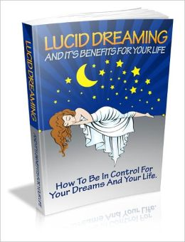 Lucid Dreaming - How to Be In Control for Your Dreams and Your Life