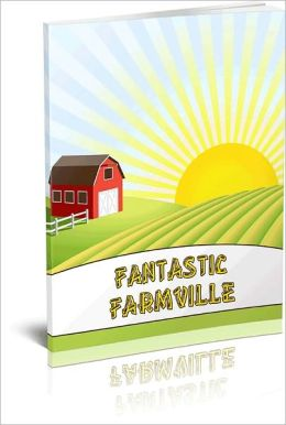 How to make the most out of FARMVILLE