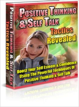 Positive Thinking & Self Talk Tactics Revealed