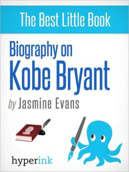 Biography of Kobe Bryant