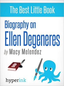 Biography of Ellen Degeneres