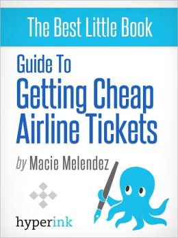 Guide to Getting Cheap Airline Tickets