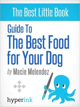 Guide to the Best Food for Your Dog