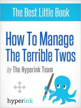 How To Manage the Terrible Two's