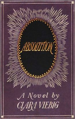 Absolution: A Fiction/Literature Classic By Clara Viebig! AAA+++