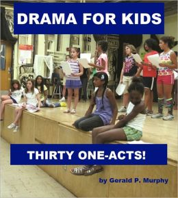 Drama for Kids - Thirty One-Acts!