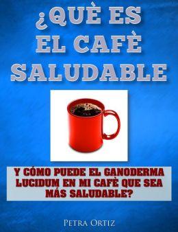 Que Es El Cafe Saludable y Ganoderma Lucidum