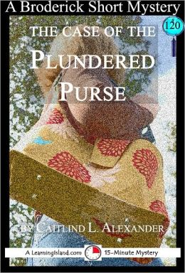 The Case of the Plundered Purse: A 15-Minute Brodericks Mystery