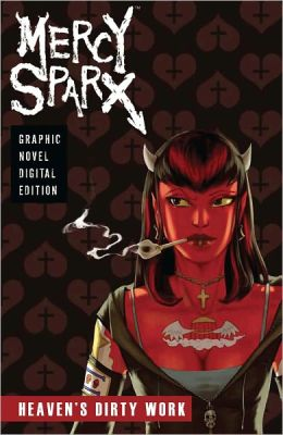 Mercy Sparx: Heaven's Dirty Work (Graphic Novel)