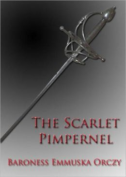The Scarlet Pimpernel - Annotated & Unabridged (Formatted & Optimized for Nook)