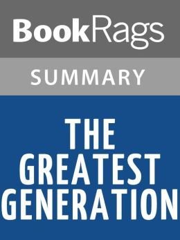 The Greatest Generation by Tom Brokaw l Summary & Study Guide
