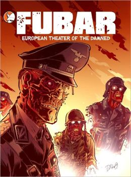 FUBAR - European Theatre of the Damned Vol.1 (Graphic Novel)