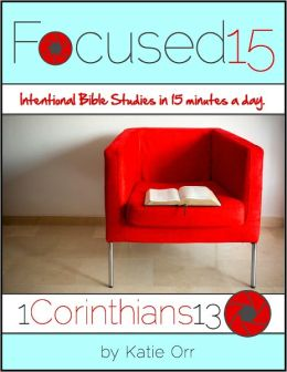 Focused 15: 1 Corinthians 13 Bible Study