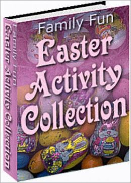Family Fun Easter Activity Collection: EASTER RECIPES, CRAFTS, & GAMES - Easter is a time for celebrating rebirth and new beginnings. This over 200-page eBook will put your whole family in the Easter spirit.