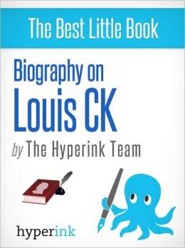Biography of Louis CK