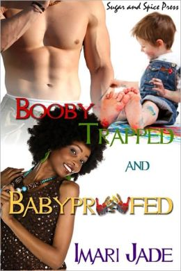 Booby Trapped and Baby Proofed [Interracial Erotic Romance]