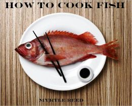 How to Cook Fish (Illustrated)
