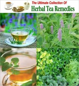 The Ultimate Collection Of Herbal Tea Remedies: You will find Remedies for Headache, Cold and Flu, Stomachache, and many more recipes made from natural plants. Why fill your body with man-made chemicals and risk the side-effects, not use natural remedies?
