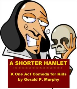 A Shorter Hamlet - A One Act Comedy for Kids