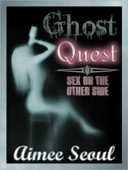 Ghost Quest - Sex on the Other Side