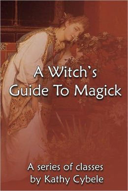 A Witch's Guide To Magick